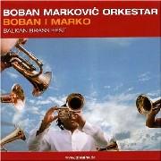 Boban Markovic Orkestar/Boban I Marko