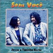 Joyce Toninho Horta/Sem Voce